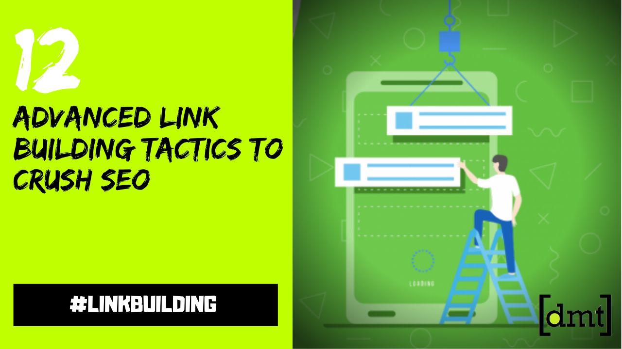 12 Advanced Link Building Tactics to Crush SEO in 2020