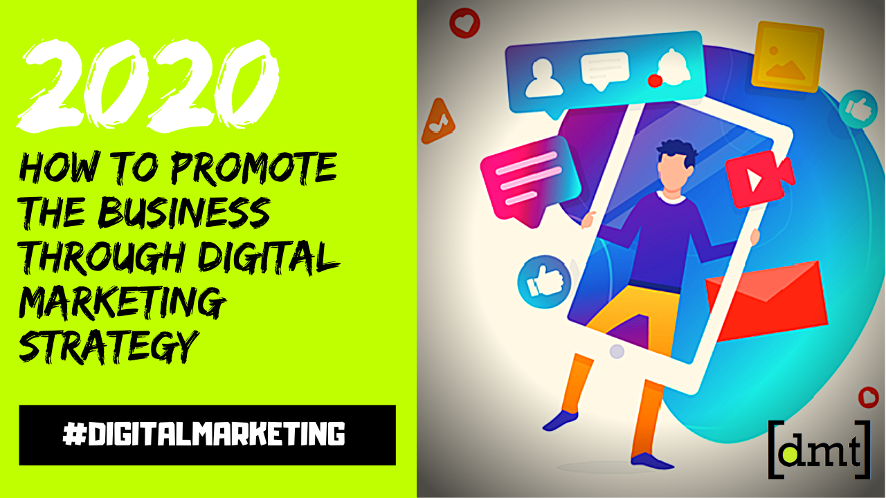 2020 Tips & Tricks How to Promote the Business through Digital Marketing Strategy