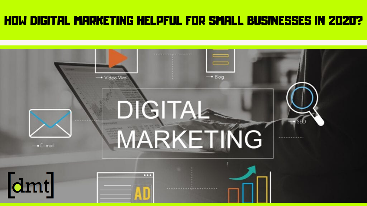 How Digital Marketing Helpful for Small Businesses in 2020