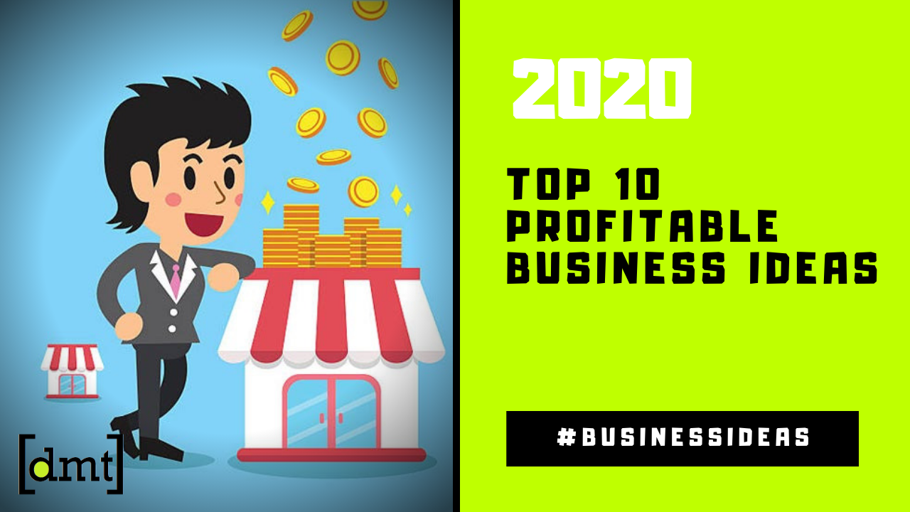 Top 10 Profitable Business Ideas in 2020