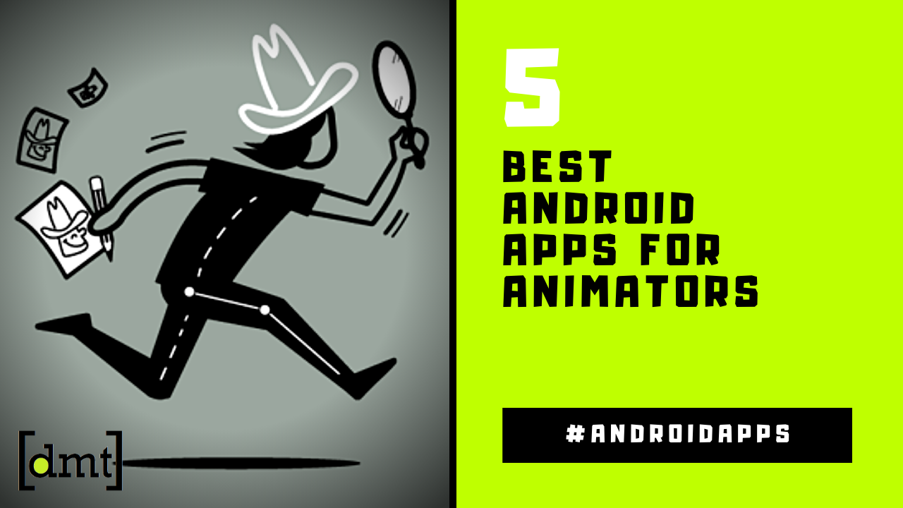 Android Apps for Animators