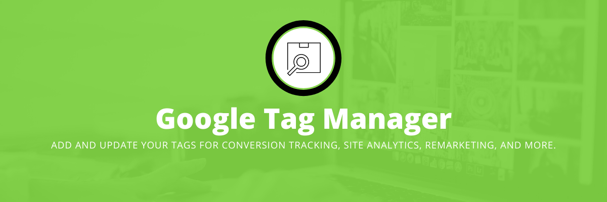 GOOGLE TAG MANAGER SERVICES AGENCY IN INDIA