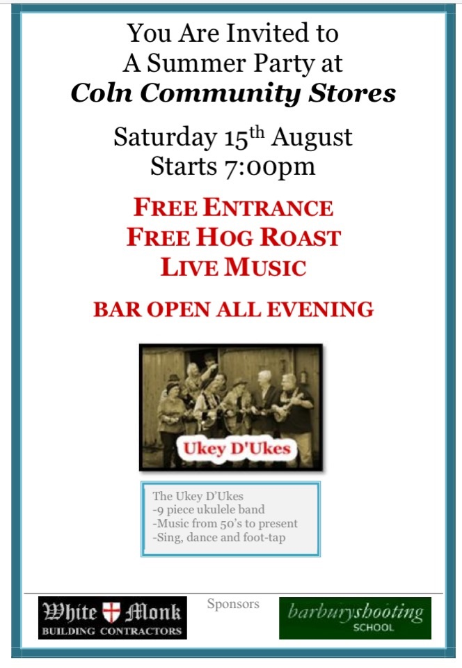 You are invited to a   SUMMER  PARTY   at   COLN COMMUNITY STORES   on   Saturday  15th. August   from  7.00 pm.