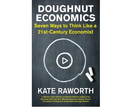 Doughnut Economics: A 21st-Century Economy