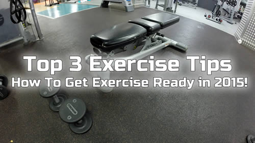 Top 3 Fitness Tips How To Get Exercise Ready In 2015 Personal Trainer London Boot Camp London