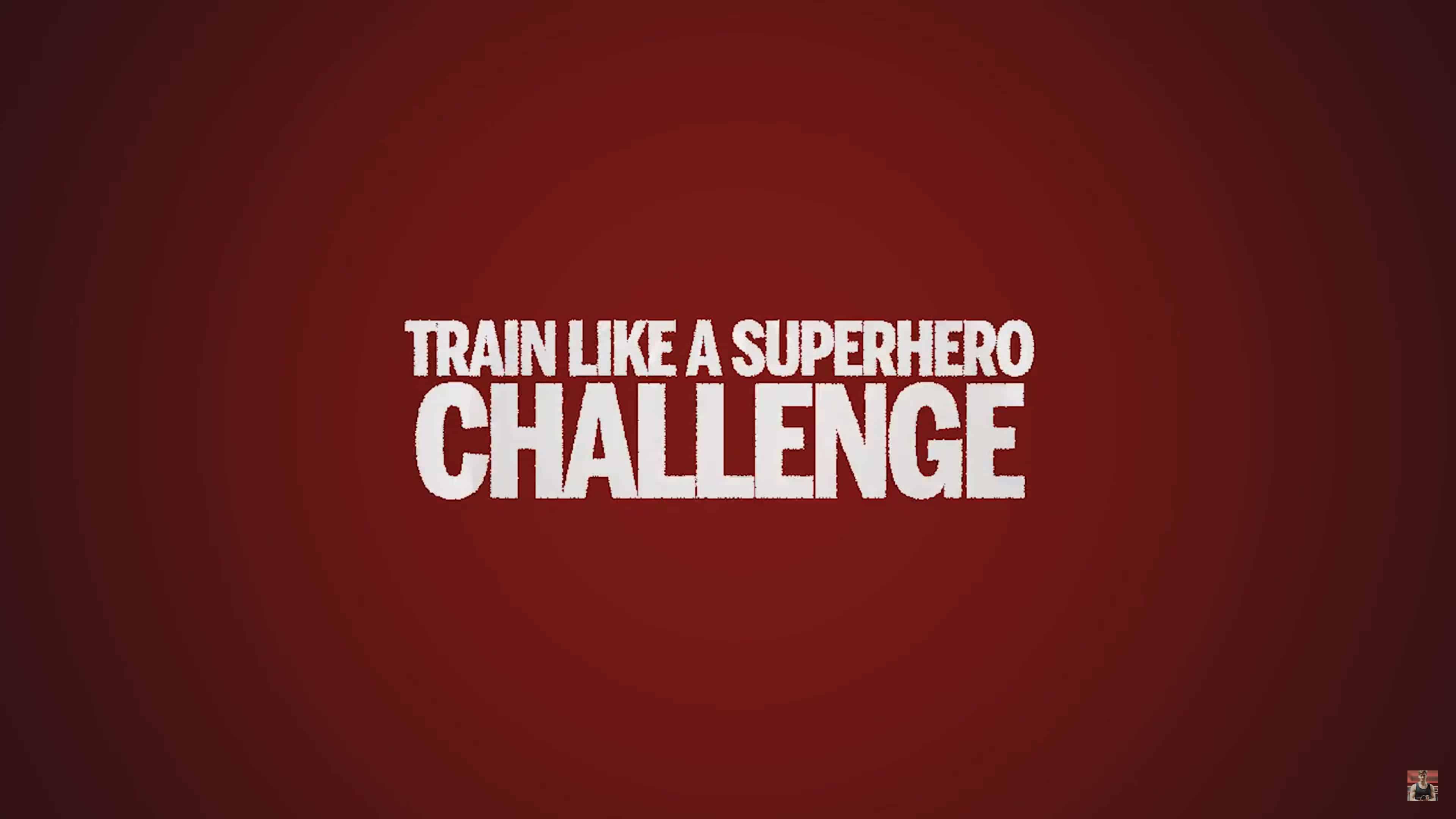 "What Is The ""Train Like A SuperHero Challenge 2018""?"