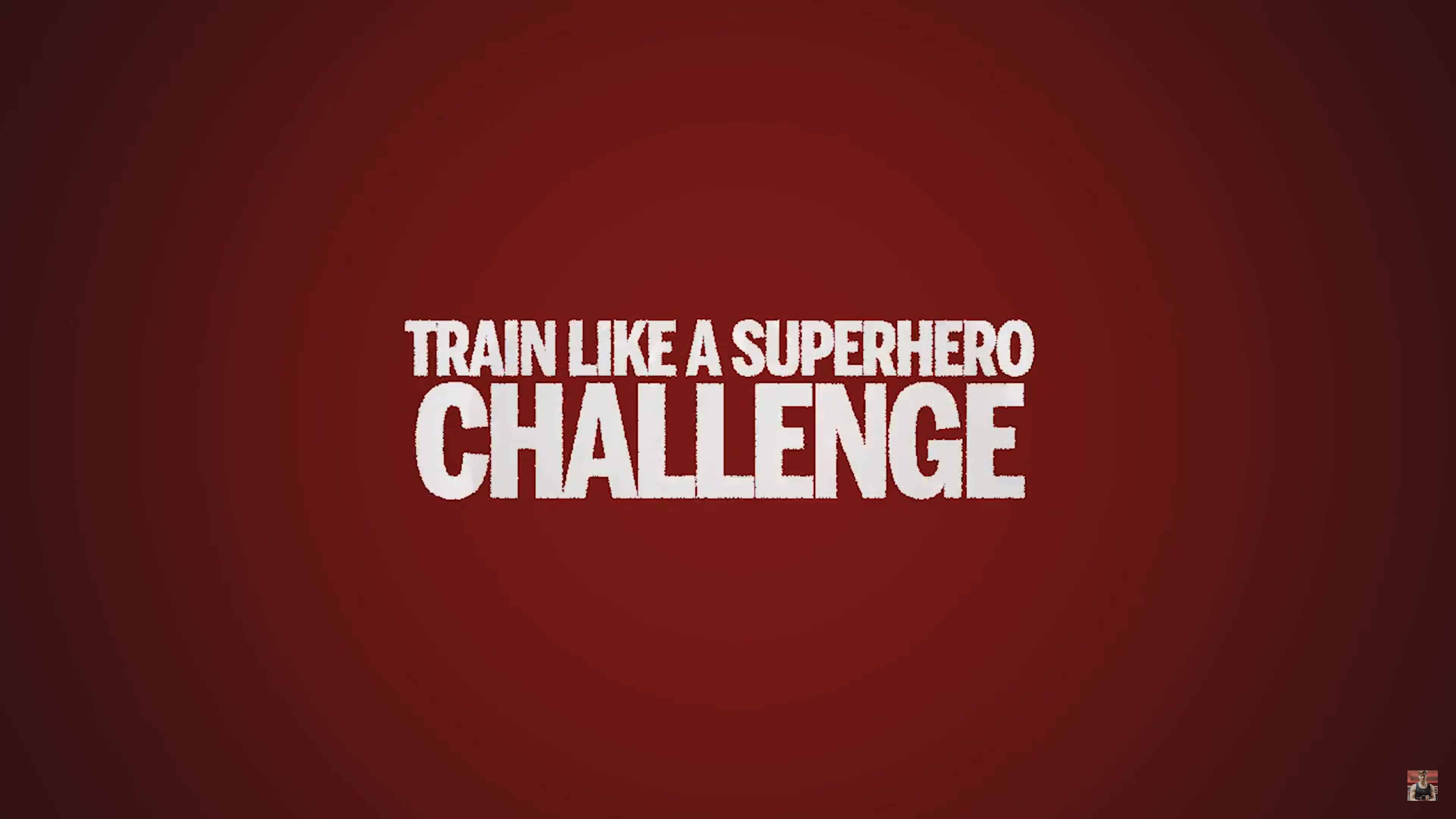 Train Like A Superhero Challenge