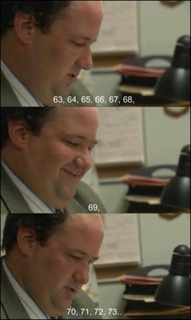 Прикол поза 69. Чоловік в офісі щось рахує: 63, 64, 65, 66, 67, 68, 69 (усміхнувся), 70, 71, 72, 73..