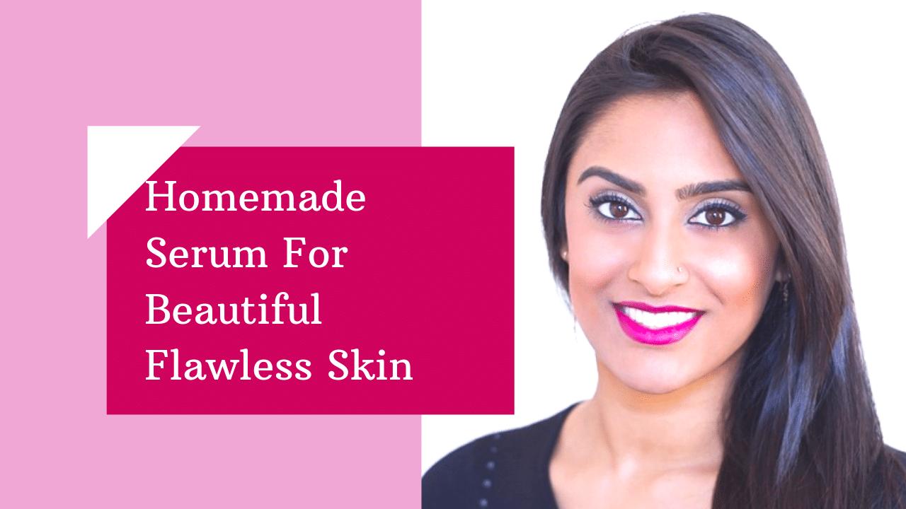 Homemade Serum For Beautiful Flawless Skin