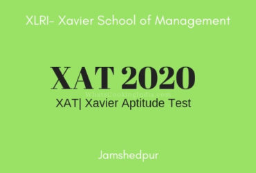 XAT 2020: Exam Dates, Registration, Eligibility, Admit Card, Syllabus & Pattern.
