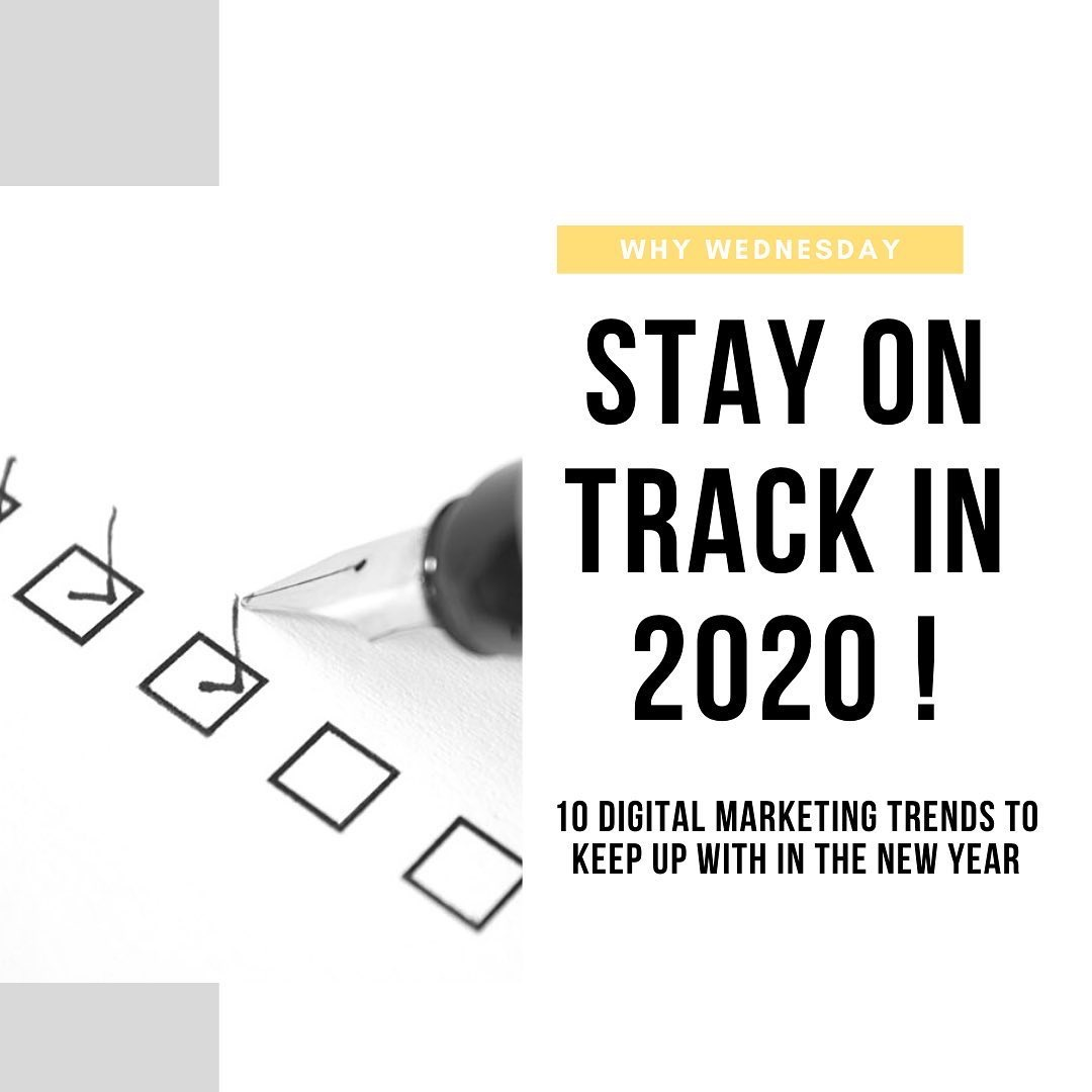 Stay on Track in 2020! 10 Digital Marketing Trends to Keep up with in the New Year