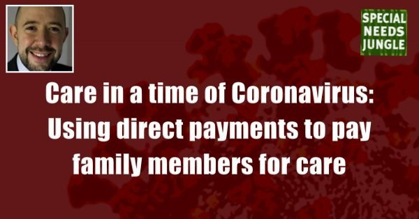 NEW POST ALERTS Email Address Email Address  Subscribe  Coronavirus, Health, special needs Care in a time of Coronavirus: Using direct payments to pay family