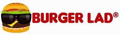 Burger Lad®