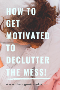 how to find the motivation to declutter