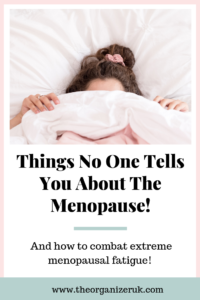 Things no one tells you about menopausal tiredness and fatigue. pinnable image
