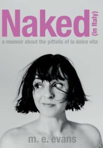 Naked in Italy M E Evans The Best memoirs of Italy