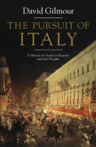 The Pursuit of Italy Best David Gilmourexpat memoirs of Italy