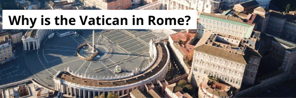 _600x200Copy of Why is the Vatican in Rome_