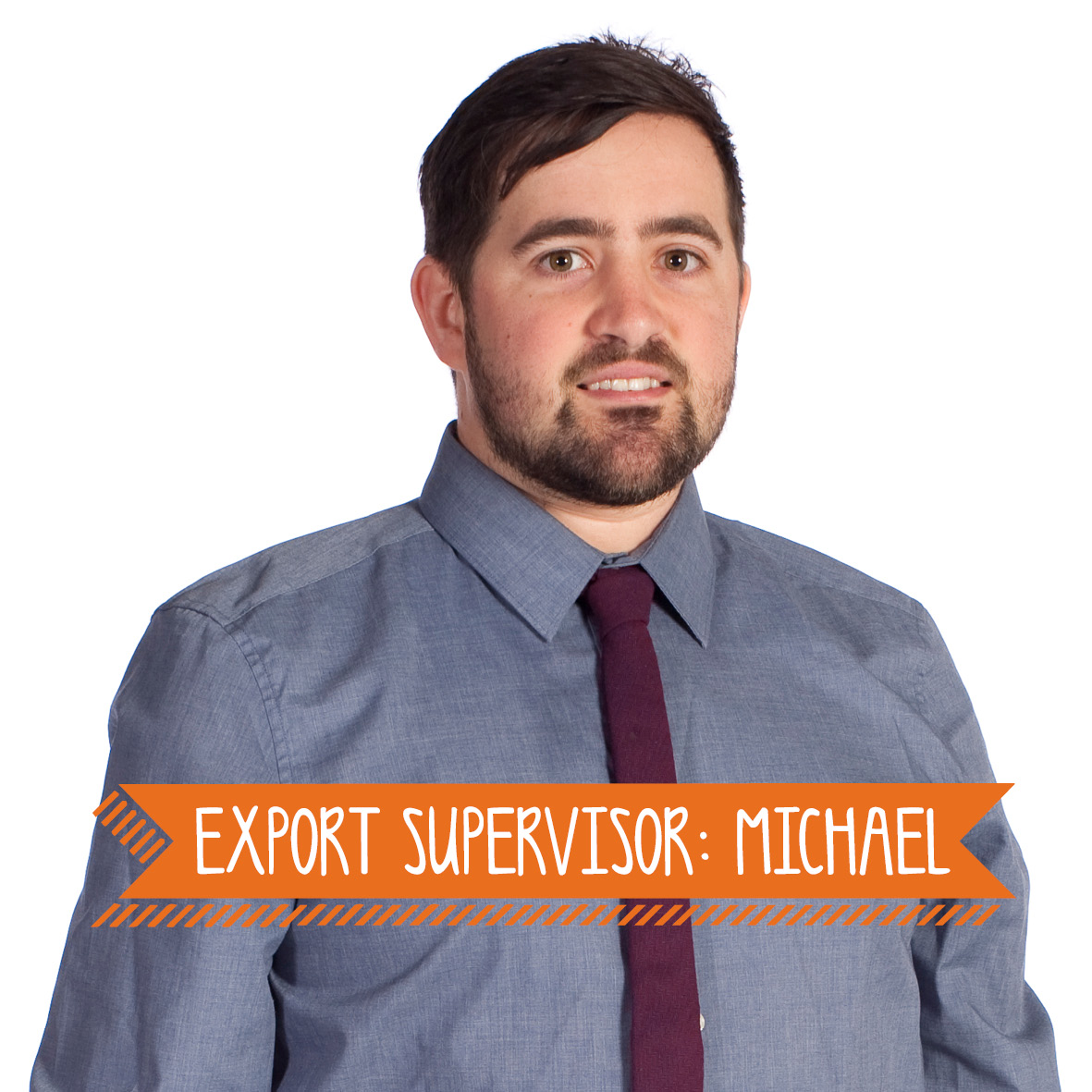 Say Cheese! Meet the Team – Michael, Export