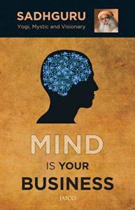 Mind Is Your Business: Sadhguru
