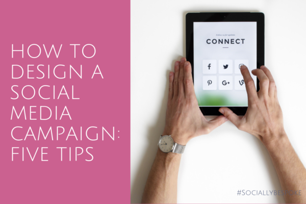 How to Design a Social Media Campaign: 5 Tips (Infographic)