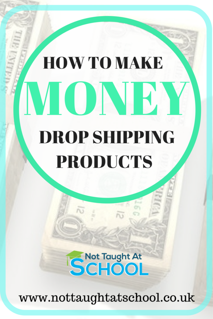 Make money drop shipping products - Not Taught At School