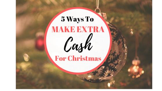 5 Ways to make extra cash for Christmas