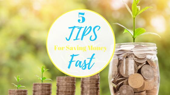 5 Tips for saving money fast.