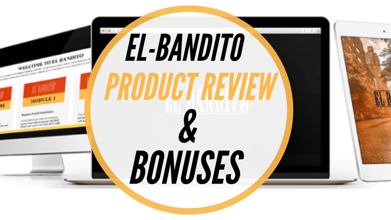 EL Bandito - Product Review & Bonus
