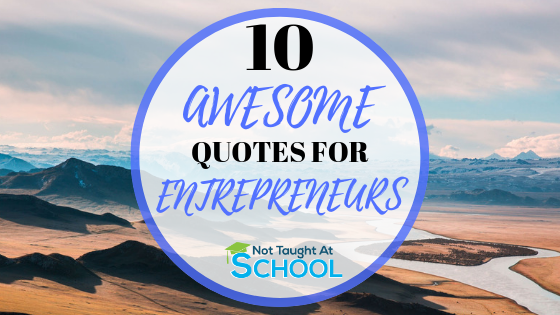 10 Entrepreneur Quotes You Need To See.Having doubts? Need Some Inspiration? Check Out These Awesome Quotes To Inspire You.