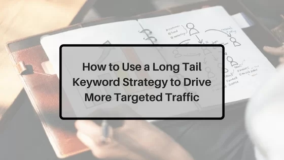 How-to-Use-a-Long-Tail-Keyword-Strategy