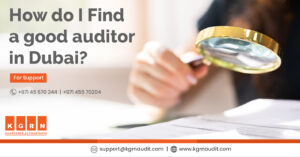 How do I find a good auditor in Dubai?