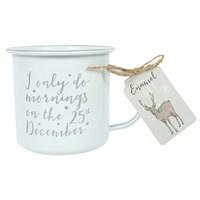 I Only do Mornings on 25th December Enamel Mug