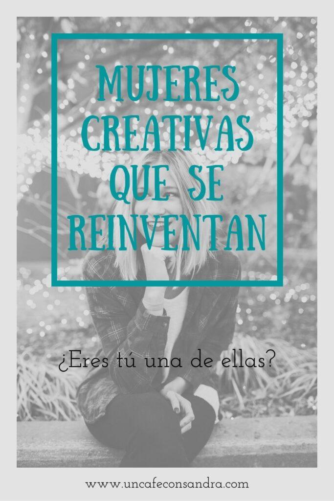 Historias de mujeres creativas que se reinventan
