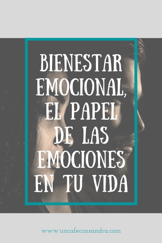 Bienestar emocional, la importancia de las emociones en tu vida