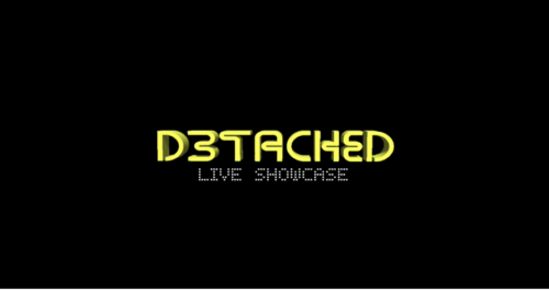 D3tached : Live Showcase