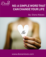 No: A Simple Word that can Change Your Life - Diana Nieves
