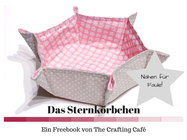 """Titelbild Beitrag: """"Kostenloses Schnittmuster für ein Sternchenkörbchen von The Crafting Café""""."""