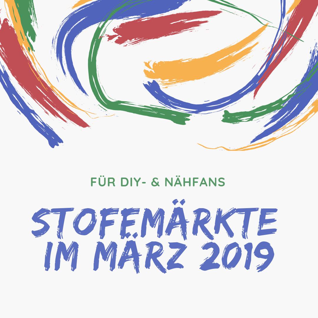 Stoffmarkt- und Messetermine im März 2019