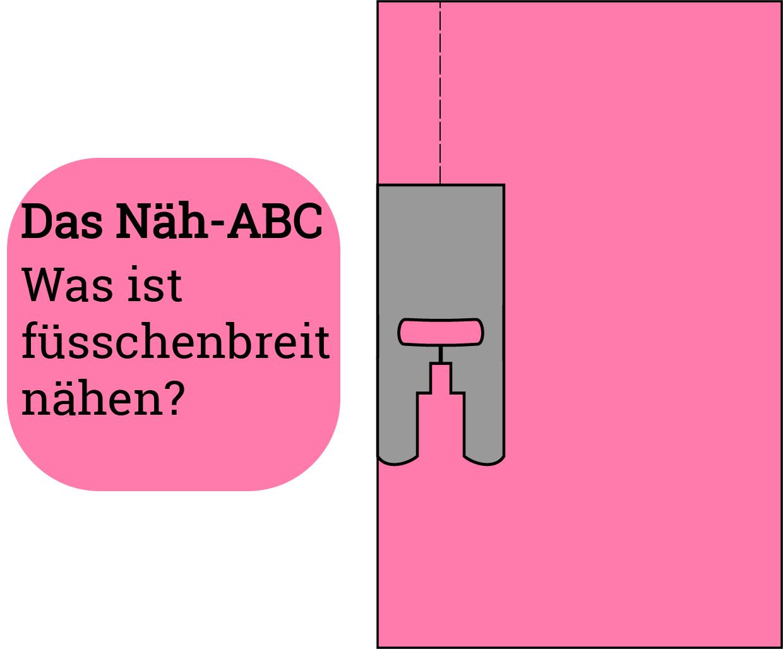 Näh-ABC - Wie man füßchenbreit näht