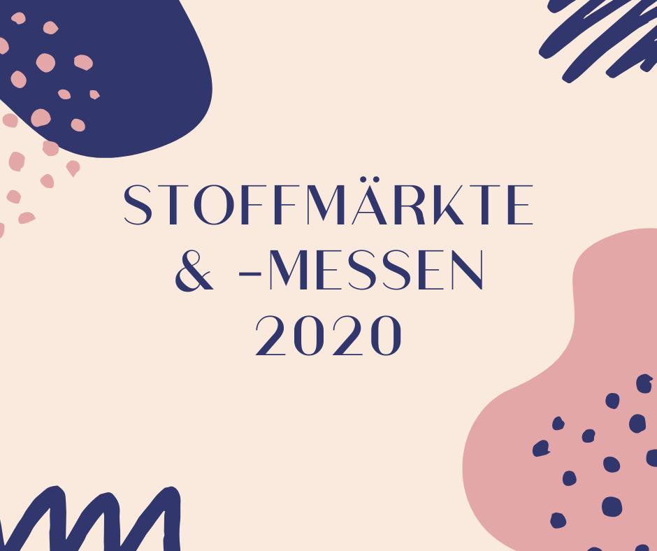 Stoffmessen, Kreativmärkte,Stoffmärkte und DIY-Messen - Stoffmarkttermine 2020