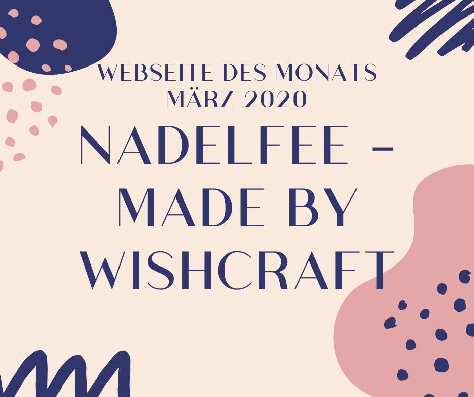 Webseite des Monats März 2020: Nadelfee – Made by Wishcraft