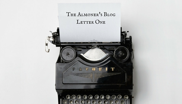 The Almoners' Blog- Letter One