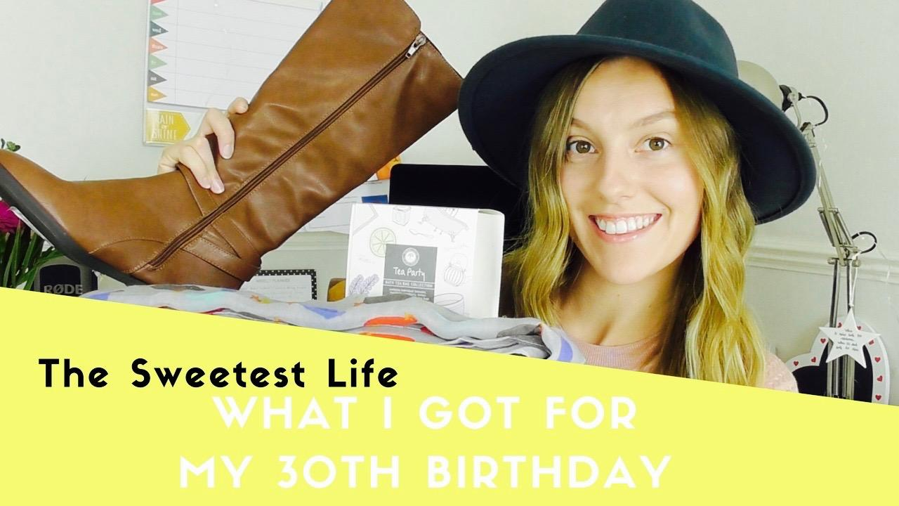 What I Got For My 30th Birthday