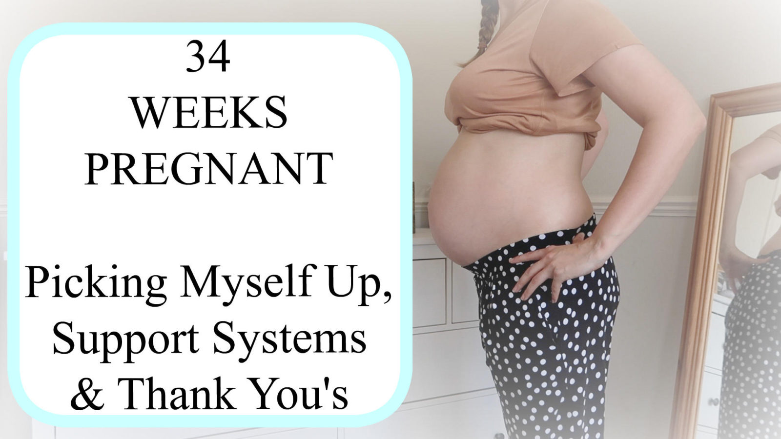 The Pregnancy Diaries #20 // 34 Week Pregnancy Update