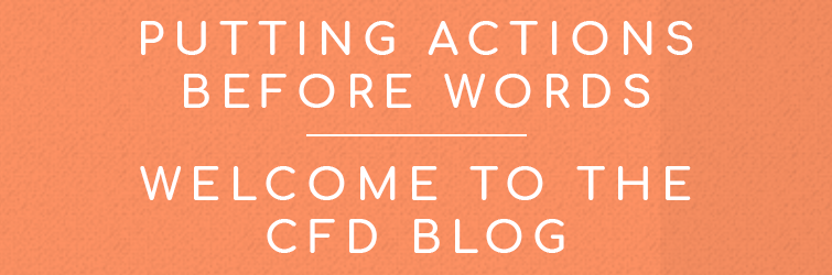 Putting Actions Before Words: Welcome to the CFD Blog