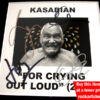 Kasabian Signed For Crying Out Loud