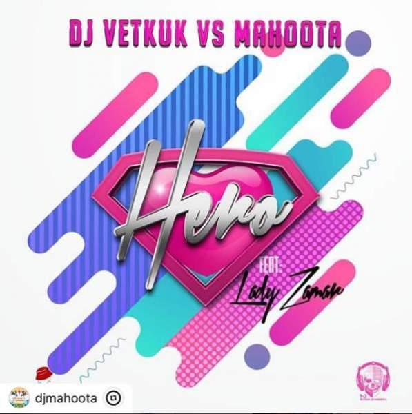 Photo of Download: DJ Vetkuk vs Mahoota – Hero ft. Lady Zamar