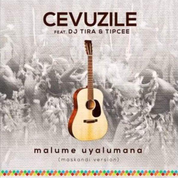 Photo of Dowload: Cevuzile – Malume Uyalumana (Maskandi Version) ft. DJ Tira & Tipcee