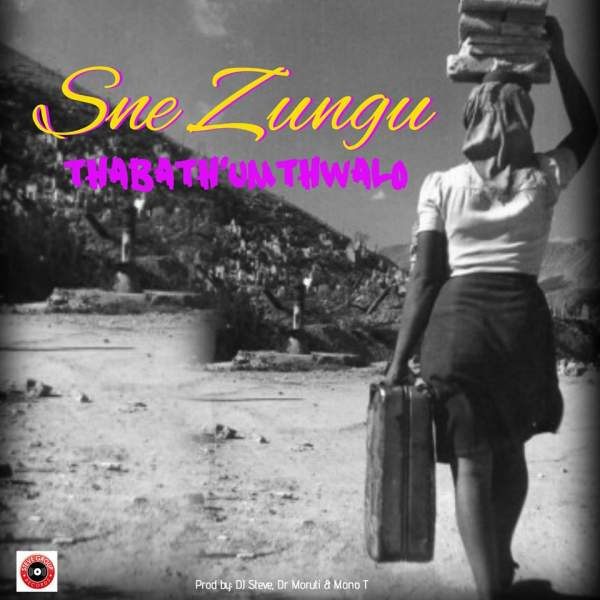 Photo of Download: Sne Zungu – Thabath'umthwalo
